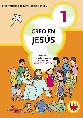 """Creo En Jesús 1: Material complementario al catecismo """"Jesús es el Señor"""" (Catequesis Galicia)"""