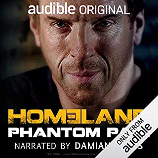 Homeland: Phantom Pain                   By:                                                                                                                                 Glenn Gers                               Narrated by:                                                                                                                                 Damian Lewis                      Length: 29 mins     1,001 ratings     Overall 3.7