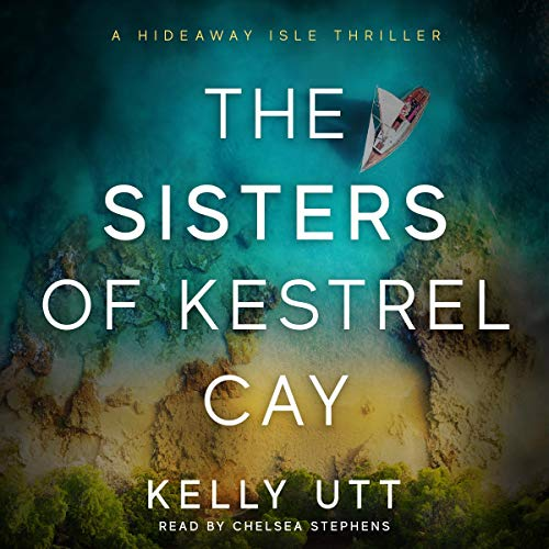 The Sisters of Kestrel Cay Audiobook By Kelly Utt cover art