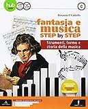 Fantasia e musica step by step. Per la Scuola media. Con e-book. Con espansione online. Con DVD-ROM