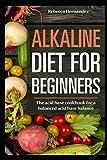 Alkaline Diet for Beginners: The acid base cookbook for a balanced acid base