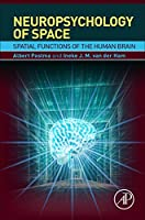 Neuropsychology of Space: Spatial Functions of the Human Brain