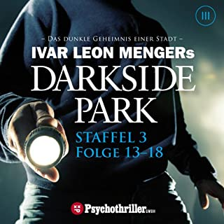 Ivar Leon Mengers Darkside Park. Staffel 3 (Folge 13-18) Titelbild