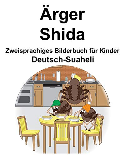 Deutsch-Suaheli Ärger/Shida Zweisprachiges Bilderbuch für Kinder