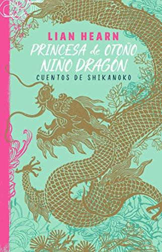 Princesa de otoño, niño dragón (Leyendas de Shikanoko 2): Cuentos de Shikanoko