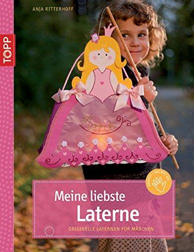 Meine liebste Laterne: Originelle Laternen für Mädchen (Kreativ-SC)
