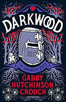 Darkwood (The Darkwood Series Book 1) by [Gabby Hutchinson Crouch]
