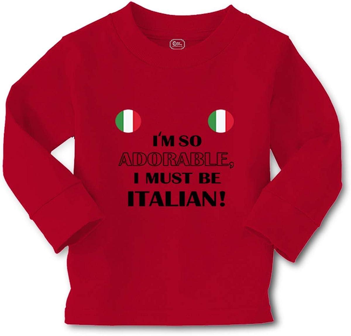 Kids Long Sleeve T Shirt I'm So Adorable I Must Be Italian Italy B Cotton