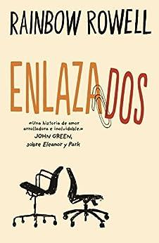 Enlazados (Spanish Edition) by [Rainbow Rowell]