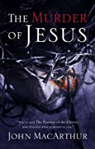 Murder of Jesus: A Study of How Jesus Died