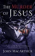 Murder of Jesus: A Study of How Jesus Died