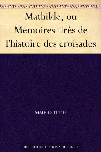 Couverture du livre Mathilde, ou Mémoires tirés de l'histoire des croisades