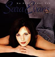 No Place That Far by Sara Evans