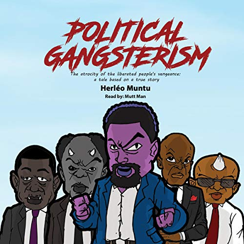 Couverture de Political Gangsterism: The Atrocity of the Liberated People's Vengeance