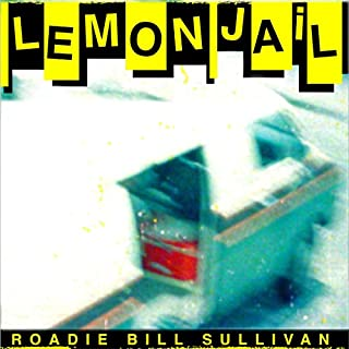Lemon Jail     On the Road with the Replacements              By:                                                                                                                                 Bill Sullivan                               Narrated by:                                                                                                                                 Bill Sullivan                      Length: 3 hrs and 17 mins     Not rated yet     Overall 0.0