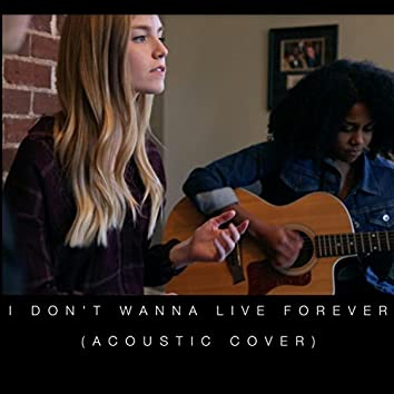 I Don't Wanna Live Forever (feat. Tasha Peter)