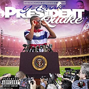 President Quake