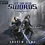 Six Sacred Swords                   Written by:                                                                                                                                 Andrew Rowe                               Narrated by:                                                                                                                                 Nick Podehl                      Length: 10 hrs and 49 mins     58 ratings     Overall 4.8