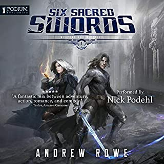 Six Sacred Swords                   Written by:                                                                                                                                 Andrew Rowe                               Narrated by:                                                                                                                                 Nick Podehl                      Length: 10 hrs and 49 mins     26 ratings     Overall 4.6