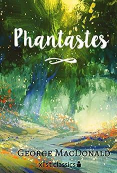 Phantastes (Xist Classics) by [George MacDonald]