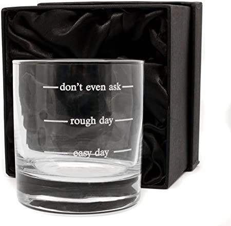 Large 14oz Whisky Glass Gift Don/'t Even Ask Engraved Easy Day Rough Day