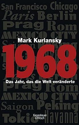 1968: Biografie eines Jahres