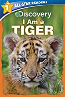 Discovery All Star Readers: I Am a Tiger Level 1