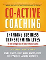 Co-Active Coaching: Changing Business, Transforming Lives by Henry Kimsey-House Karen Kimsey-House Phillip Sandahl Laura Whitworth(2011-09-16)