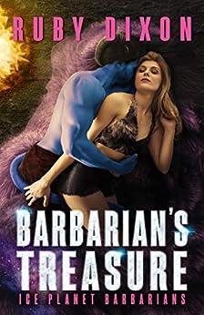 Barbarian's Treasure: A SciFi Alien Romance (Ice Planet Barbarians Book 21) by [Ruby Dixon]