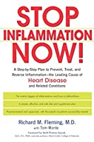 Stop Inflammation Now!: A Step-by-Step Plan to Prevent, Treat, and Reverse Inflammation--The Leading Cause of Heart Disease and Related Conditions