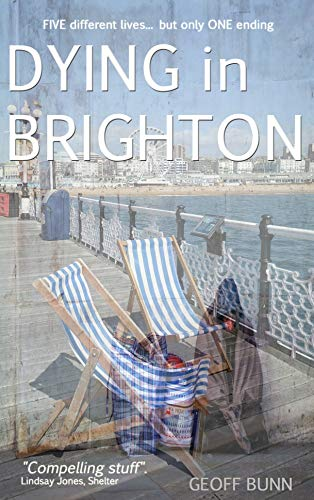 Front cover for the book Dying in Brighton by Geoff Bunn