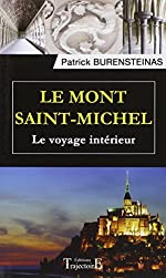 Le Mont Saint-Michel - Le voyage intérieur de Patrick Burensteinas