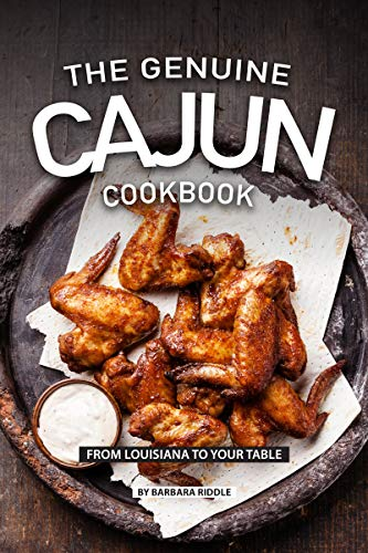 THE GENUINE CAJUN COOKBOOK: From Louisiana to Your Table by [Barbara Riddle]