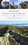 20 Rutesen família per Mallorca. La Serra de Tramuntana (III)