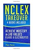 NCLEX Takeover: Achieve Mastery in Lab Values & Fluids & Electrolytes (4 Book Boxset)