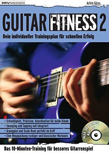Guitar Fitness 2: Dein individueller Trainingsplan für schnellen Erfolg (Fitnessreihe)