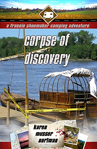 Corpse of Discovery (The Frannie Shoemaker Campground Mysteries Book 9) by [Karen Nortman]