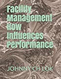 Facility Management How Influences Performance (HUMAN RESROUCE DEVELOPMENT, Band 2)