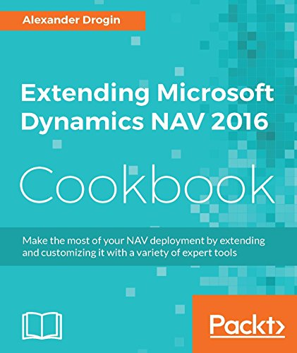 Extending Microsoft Dynamics NAV 2016 Cookbook (English Edition)