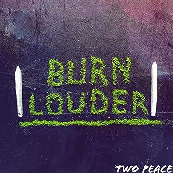 Burn Louder