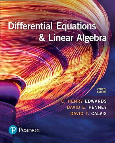 Compare Textbook Prices for Differential Equations and Linear Algebra 4 Edition ISBN 9780134497181 by Edwards, C.,Penney, David,Calvis, David