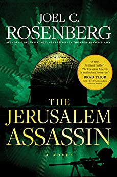 The Jerusalem Assassin: A Marcus Ryker Series Political and Military Action Thriller: (Book 3) by [Joel C. Rosenberg]