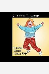 I'm Not Weird, I Have SPD Paperback