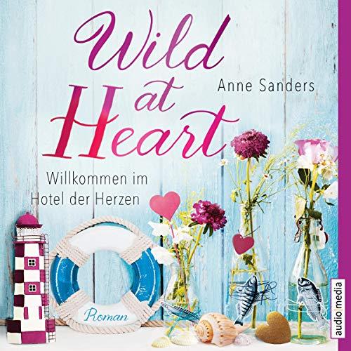 Wild at Heart - Willkommen im Hotel der Herzen Titelbild
