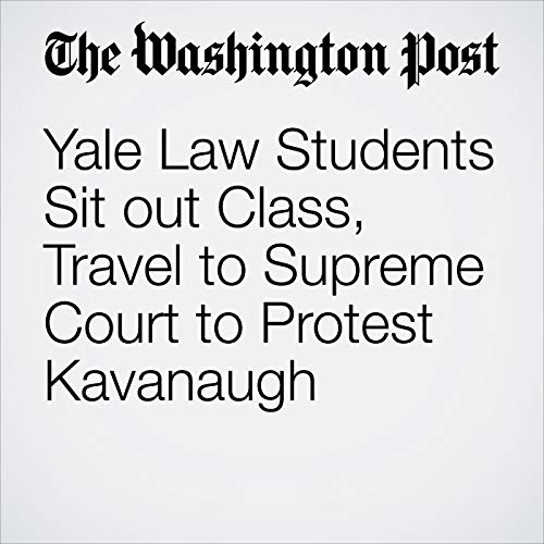 Yale Law Students Sit out Class, Travel to Supreme Court to Protest Kavanaugh copertina