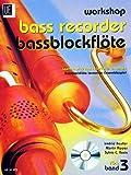 WORKSHOP BASSBLOCKFLOETE 3 - arrangiert für Bass-Blockflöte - mit CD [Noten /...