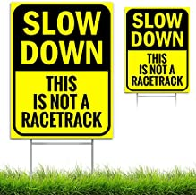 Bigtime Signs Slow Down Sign - This is Not a Racetrack - 4mm-Thick Double-Sided Coroplast Outdoor Signage - Light, Weather-Proof Board with Yard Step Stake - Bright Yellow, Non-Reflective - 16