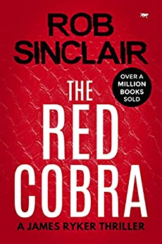 The Red Cobra (James Ryker Book 1) by [Rob Sinclair]