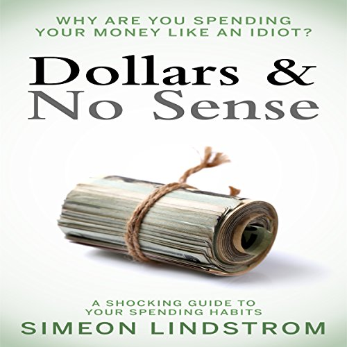 Dollars & No Sense audiobook cover art