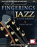 Six Essential Fingerings For The Jazz Guitarist (Jimmy Bruno Jazz Guitar)
